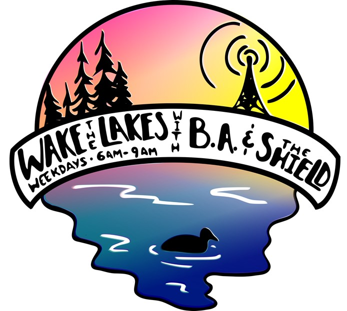 Wake the Lakes with BA and The Shield